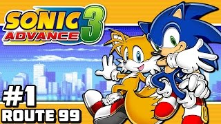 Sonic Advance 3 GBA - Part 1: Route 99