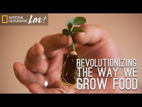 Revolutionizing the Way We Grow Food | Nat Geo Live