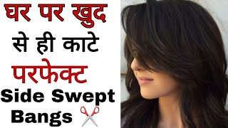 How to cut your own Hair at home | Perfect front layered Fring in thin hair | side swept |Flicks