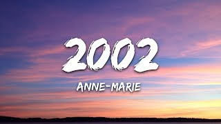 Anne-Marie - 2002 (Lyrics)