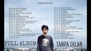FIERSA BESARI FULL ALBUM TANPA IKLAN ( LIRIK )
