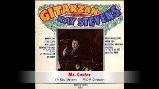 Watch Ray Stevens Mr Custer video
