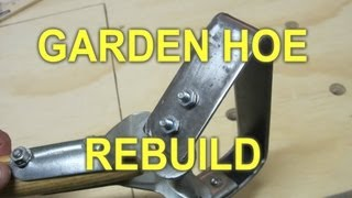 Garden Hoe Restoration Project - How to rebuild a garden tool