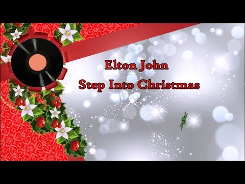 Elton John - Step Into Christmas HD lyrics