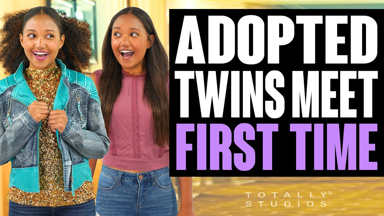 Download ADOPTED TWINS MEET for the FIRST TIME. With a Surprise Ending. Totally Studios.