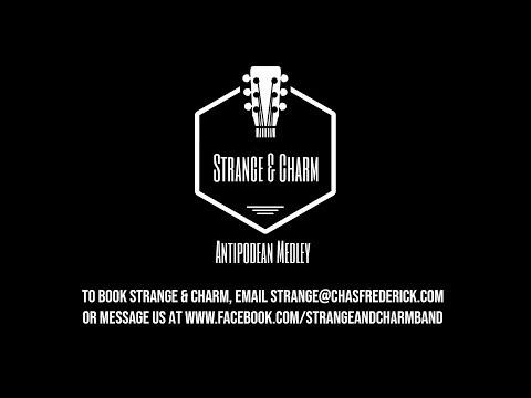 Strange & Charm - Antipodean Medley Demo