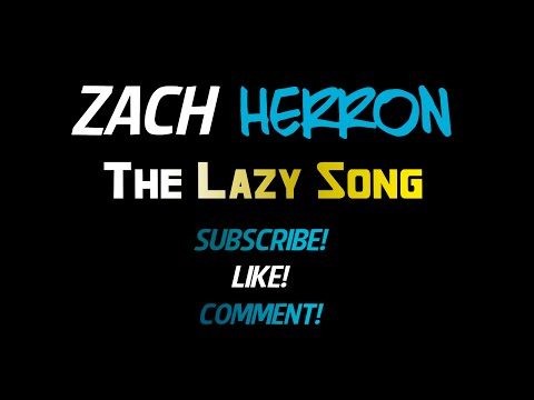The Lazy Song by Bruno Mars - Cover by Zach Herron
