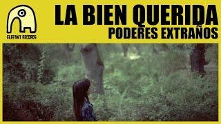LA BIEN QUERIDA - Poderes Extraños [1/3] [Official]