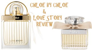 PERFUME COLLECTION 2016: CHLOE LOVE STORY & CHLOE BY CHLOE REVIEW