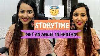 STORYTIME - I Met an ANGEL in BHUTAN 😇