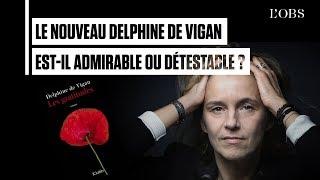 Le nouveau Delphine de Vigan est-il admirable ou détestable ?