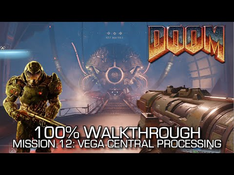 DOOM - Mission 12: VEGA Central Processing 100% Walkthrough - ALL SECRETS/COLLECTIBLES & CHALLENGES