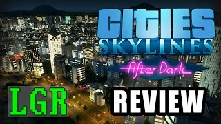 LGR - Cities: Skylines After Dark Review (Video Game Video Review)