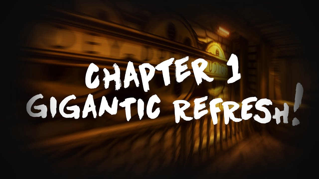 Bendy and the Ink Machine: Chapter 1 GIGANTIC REMASTER COMING SOON!!!
