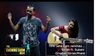 Girish ft. Subani Moktan - Timi Jaha Pani Janchau