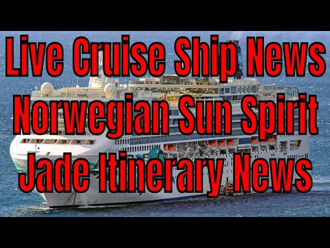 Live Cruise Ship News With TWB Norwegian Sun Spirit And Jade News