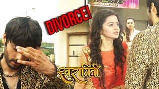 SHOCKING! Swara and Sanskaar to DIVORCE | Swaragini | Colors | Exclusive