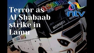 Al Shabaab militia attack 'Mombasa Raha' bus traveling from Mombasa to Lamu