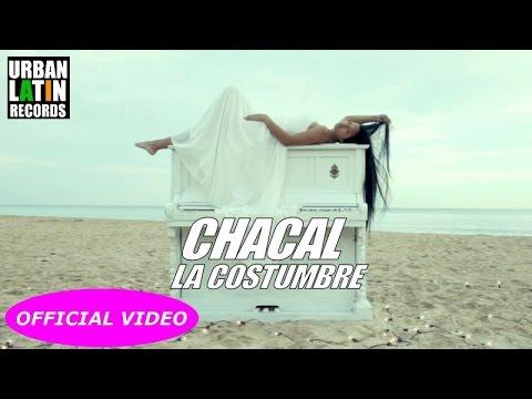 CHACAL - LA COSTUMBRE - (OFFICIAL VIDEO) REGGAETON 2018