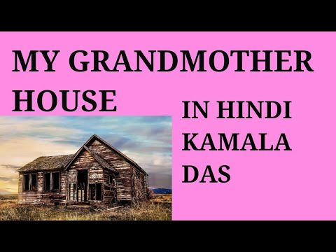 my grandmothers house by kamala das summary
