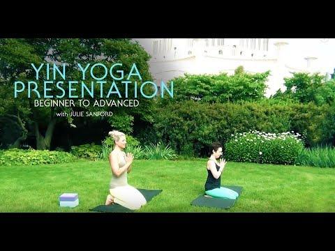 Yin Yoga: Beginner to Advanced Presentation with Julie