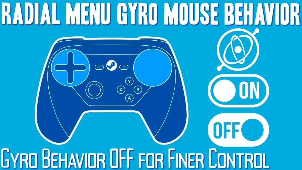 Radial Menu Gyro Mouse Behavior - Steam Controller Tutorial / Tip