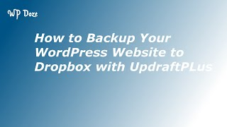 How to Backup Your WordPress Website to Dropbox with UpdraftPLus