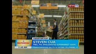 BT: Panayam kay Steven Cua, Pres., Phl Amalgamated Supermarket Assoc.