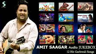 Amit Saagar Garhwali Hit Mix | Top 12 Hit Dance Songs Audio Jukebox D J beats