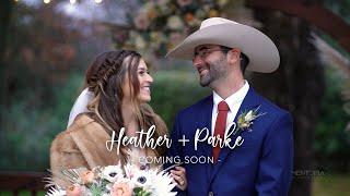 Heather + Parke   Wedding Teaser