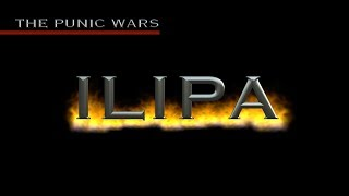 The Battle of Ilipa 206 B.C.E. - History of Scipio Africanus and The Punic Wars