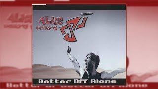 Alice Deejay - Better Off Alone (Extended  Mix)