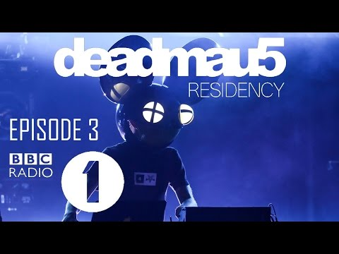Episode 3 | deadmau5 - BBC Radio 1 Residency (March 2nd, 201