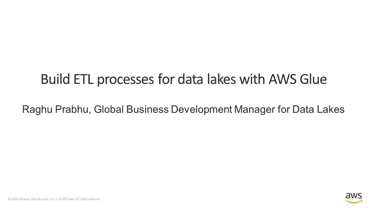 Build ETL Processes for Data Lakes with AWS Glue - AWS Online Tech Talks