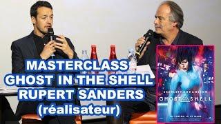Ghost In The Shell - Masterclass Avec Le Réalisateur Rupert Sanders