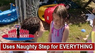 Mum Uses Naughty Step For EVERYTHING | Supernanny
