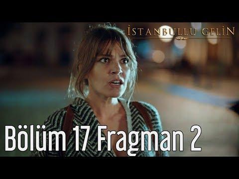 İstanbullu Gelin 17. Bölüm 2. Fragman