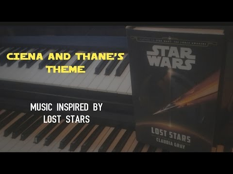 Ciena and Thane's Theme - Music inspired by LOST STARS