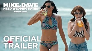 MIKE & DAVE NEED WEDDING DATES – OFFICIAL INTERNATIONAL TRAILER