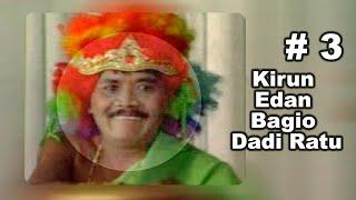 Download KIRUN | KIRUN EDAN BAGIO DADI RATU | BAGIAN 3 |