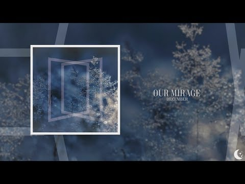 Our Mirage - December