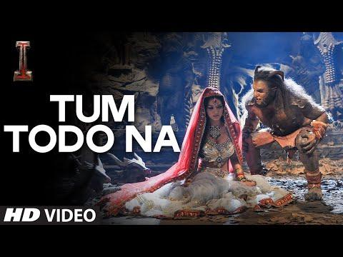 "Exclusive: 'Tum Todo Na' Video Song | ""I"" | Aascar Films | A. R. Rahman | Shankar, Chiyaan Vikram"