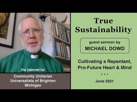 True Sustainability: Cultivating a Repentant, Pro-Future Heart and Mind