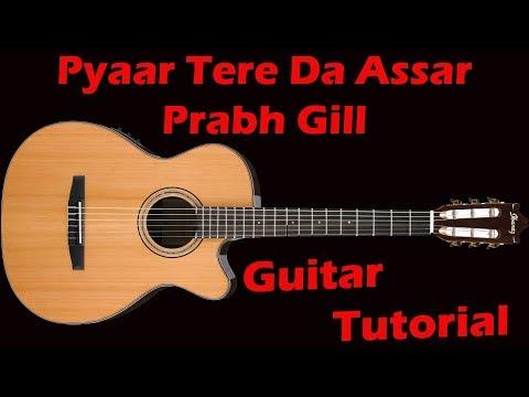 Pyaar Tere Da Assar I Prabh Gill I Guitar Tutorial