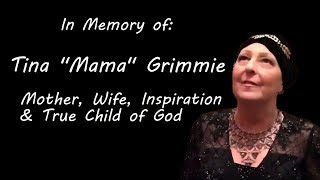 "In Memory of Tina ""Mama"" Grimmie"