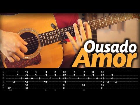 🎼 Ousado Amor (AULA De VIOLÃO) Fingerstyle (Isaias Saad) Como Tocar (Passo A Passo) Com Tablatura