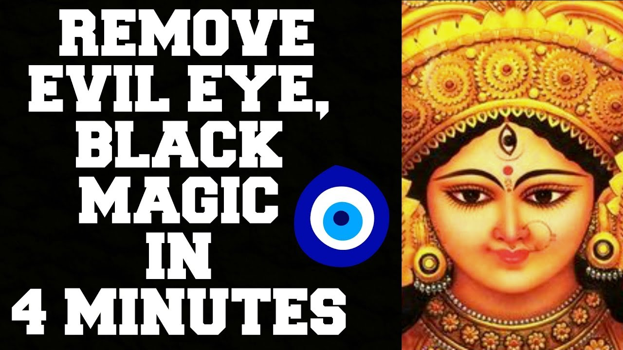 REMOVE EVIL EYE, BLACK MAGIC, BURI NAZAR IN 4 MINUTES : VERY POWERFUL :  100% RESULTS