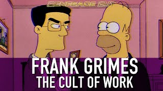 Frank Grimes - The Cult Of Work | Renegade Cut
