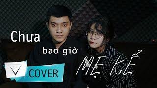 Chưa Bao Giờ Mẹ Kể - VIETCOVER SQUAD ( Olia H ft. Trung Thuận )