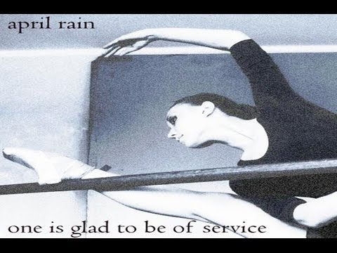 April Rain - One Is Glad To Be Of Service [Full Album]